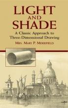 Merrifield, Mrs Mary P. Light and Shade