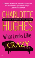 Hughes, Charlotte What Looks Like Crazy