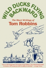 Robbins, Tom Wild Ducks Flying Backward