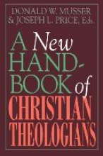 Donald W. Musser,   Joseph L. Price A New Handbook of Christian Theologians