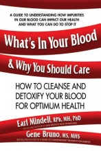 Earl L. Mindell,   Gene Bruno What`S in Your Blood & Why You Should Care