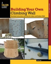 Lage, Steve Building Your Own Climbing Wall