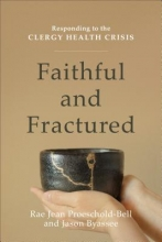 Rae Jean Proeschold-Bell,   Jason Byassee Faithful and Fractured