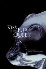 Highway, Tomson Kiss of the Fur Queen