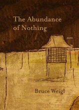 Bruce Weigl The Abundance of Nothing