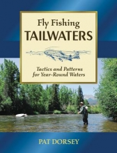 Pat Dorsey Fly Fishing Tailwaters