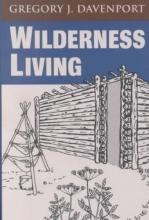Davenport, Gregory J. Wilderness Living