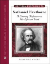 Wright, Sarah Bird Critical Companion To Nathaniel Hawthorne