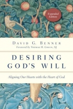 David G. Benner Desiring God`s Will