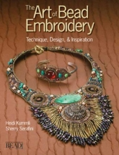 Heidi Kummli,   Sherry Serafini The Art of Bead Embroidery