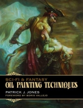 Jones, Patrick J. Sci-Fi & Fantasy Oil Painting Techniques