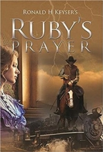 Keyser, Ronald H. Ruby`s Prayer