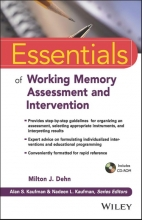 Milton J. Dehn,   Nadeen L. Kaufman Essentials of Working Memory Assessment and Intervention