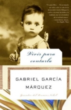 Garcia Marquez, Gabriel Vivir para contarla Living to Tell the Tale