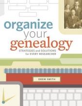 Smith, Drew Organize Your Genealogy