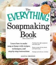 Alicia Grosso The Everything Soapmaking Book