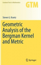Steven G. Krantz Geometric Analysis of the Bergman Kernel and Metric