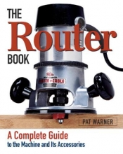 Warner, Pat The Router Book
