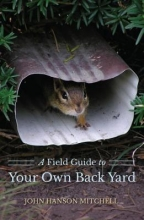 Mitchell, John Hanson A Field Guide to Your Own Back Yard