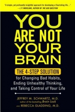 Jeffrey Schwartz,   Rebecca, M.D Gladding You Are Not Your Brain