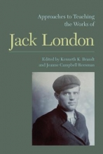 Reesman, Jeanne Campbell Approaches to Teaching the Works of Jack London