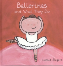 Slegers, Liesbet Ballerinas and what they do