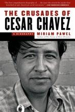 Pawel, Miriam The Crusades of Cesar Chavez