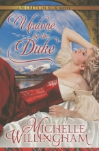 Willingham, Michelle Undone by the Duke