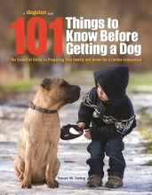 Susan Ewing 101 Things to Know Before Getting a Dog