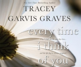 Graves, Tracey Garvis Every Time I Think of You