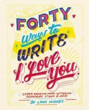 Hughes, Lana 40 Ways to Write I Love You