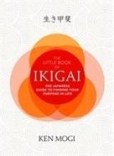 Mogi, Ken The Little Book of Ikigai