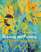 Peart, Fiona Drawing & Painting with Water Soluble Media