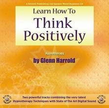 Glenn Harrold Learn How to Think Positively