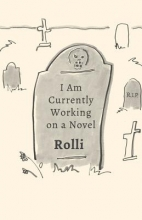 Rolli I Am Currently Working on a Novel