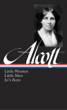 Alcott, Louisa May Little Women, Little Men, Jo`s Boys
