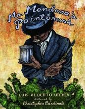 Urrea, Luis Alberto Mr. Mendoza`s Paintbrush