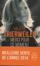 Trierweiler, Valérie Merci pour ce moment