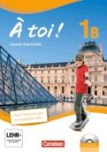 Héloury, Michèle,   Jorißen, Catherine,À toi! 1B. Carnet d`activités für Fünfbändige Ausgabe mit Audios online und eingelegtem Förderheft