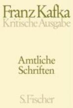 Kafka, Franz Amtliche Schriften. Kritische Ausgabe