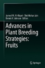 Jameel Al-Khayri,   Shri Mohan Jain,   Dennis V. Johnson Advances in Plant Breeding Strategies: Fruits