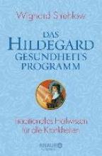 Strehlow, Wighard Das Hildegard-Gesundheitsprogramm