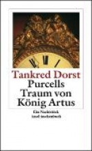 Dorst, Tankred Purcells Traum von Knig Artus