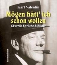 Valentin, Karl M�gen h�tt` ich schon wollen