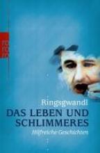 Ringsgwandl, Georg Das Leben und Schlimmeres
