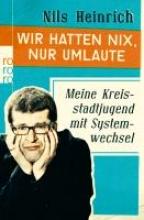 Heinrich, Nils Wir hatten nix, nur Umlaute