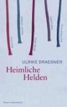 Draesner, Ulrike Heimliche Helden