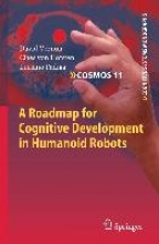 David Vernon,   Claes von Hofsten,   Luciano Fadiga A Roadmap for Cognitive Development in Humanoid Robots