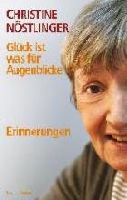 Nöstlinger, Christine Glck ist was fr Augenblicke