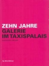 Zehn Jahre Galerie im Taxispalais